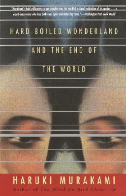 Hard-Boiled Wonderland and the End of the World A Novel