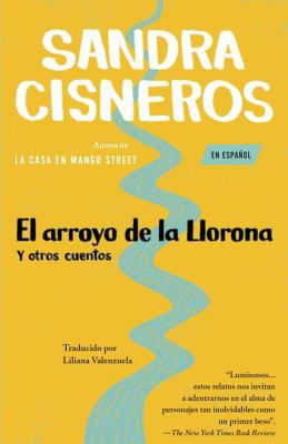 Arroyo De La Llorona Y Otros Cuentos / Woman Hollering Creek and Other Stories