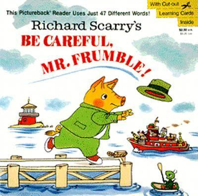 Richard Scarry's Be Careful, Mr. Frumble! - Richard Scarry - Paperback
