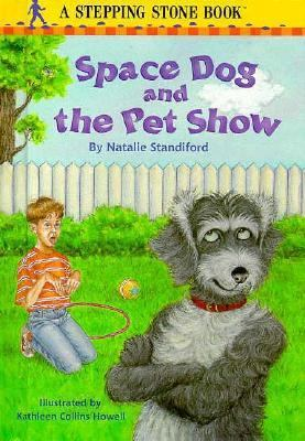 Space Dog and the Pet Show - Natalie Standiford - Hardcover