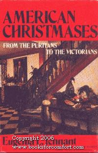 American Christmases from the Puritans to the Victorians (An Exposition-banner book)