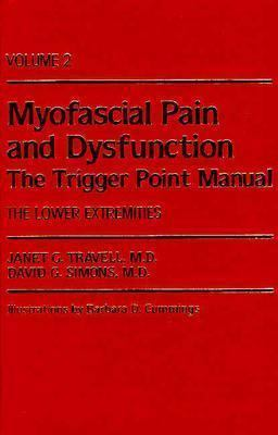 Myofascial Pain and Dysfunction The Trigger Point Manual  The Lower Extremities