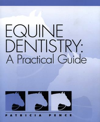 Equine Dentistry A Practical Guide