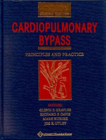 Cardiopulmonary Bypass: Principles and Practice