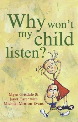 Why Won't My Child Listen?