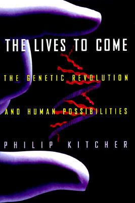 Lives to Come:genetic Revolution...