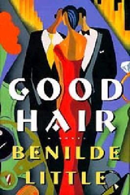 Good Hair A Novel