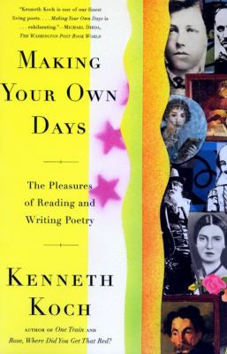Making Your Own Days The Pleasure of Reading and Writing Poetry