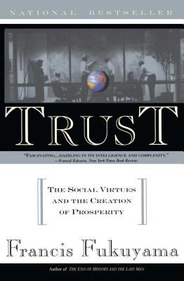 Trust The Social Virtues and the Creation of Prosperity