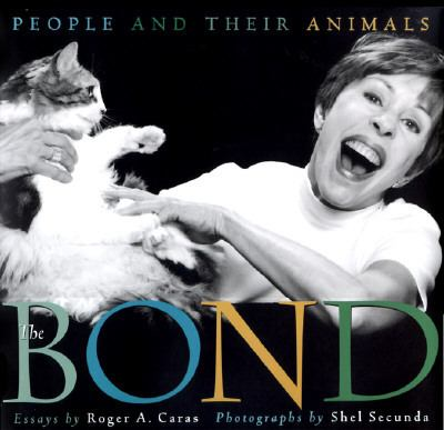 The Bond: People and Their Animals - Roger A. Caras - Hardcover