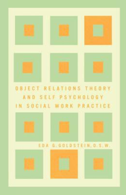 Object Relations Theory and Self Psychology in Social Work Practice