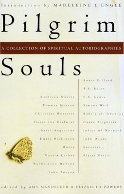 Pilgrim Souls An Anthology of Spiritual Autobiographies