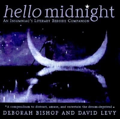 Hello Midnight: An Insomniacs Literary Bedside Companion