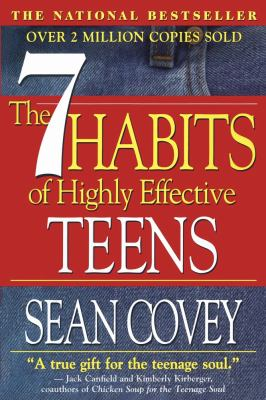 7 Habits of Highly Effective Teens The Ultimate Teenage Success Guide