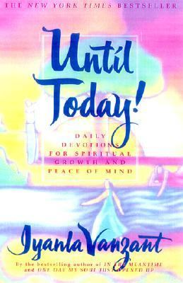Until Today! Daily Devotions for Spiritual Growth and Peace of Mind