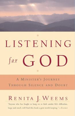 Listening for God A Minister's Journey Through Silence and Doubt