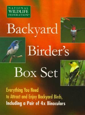 Backyard Birder's Everything You Need to Attract and Enjoy Backyard Birds, Including a Pair of 4X Binoculars