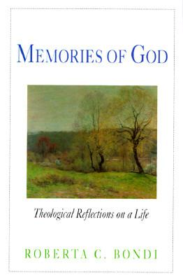 Memories of God Theological Reflections on a Life