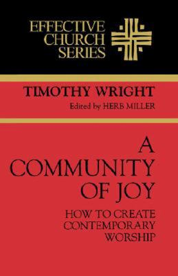 Community of Joy How to Create Contemporary Worship