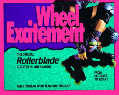 Wheel Excitement: The Official Rollerblade Guide to in-Line Skating