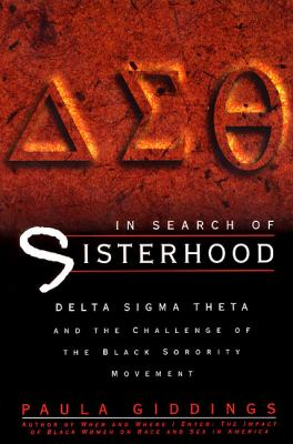 In Search of Sisterhood Delta Sigma Theta and the Challenge of the Black Sorority Movement