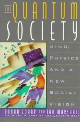 Quantum Society Mind, Physics, and a New Social Vision