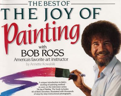 Best of the Joy of Painting With Bob Ross America's Favorite Art Instructor