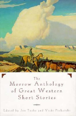 Morrow Anthology of Great Western Short Stories