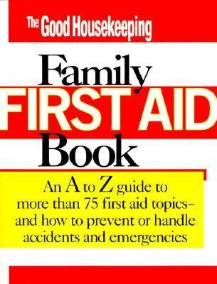 Good Housekeeping Family First Aid Book