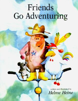 Friends Go Adventuring - Helme Heine - Hardcover - 1st U.S. ed