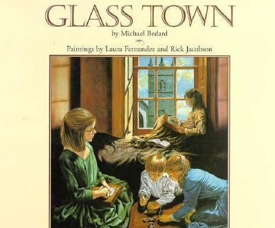 Glass Town: The Secret World of the Bront' Children - Michael Bedard - Hardcover - 1st U.S. Edition