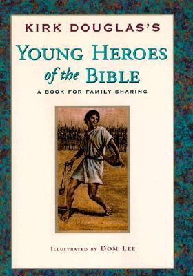 Young Heroes of the Bible A Book for Family Sharing