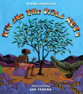 Koi and the Kola Nuts A Tale from Liberia