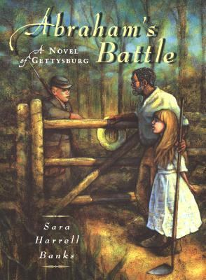 Abraham's Battle A Novel of Gettysburg