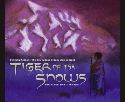 Tiger of the Snows Tenzing Norgay the Boy Whose Dream Was Everest