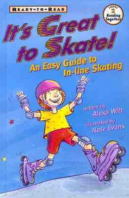 It's Great to Skate!: An Easy Guide to in-Line Skating - Alexa Witt - Hardcover