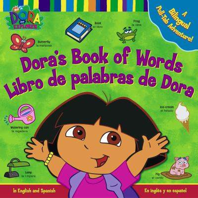 Dora's Book of Words/Libro De Palabras De Dora In English and Spanish/En Ingles Y En Espanol!