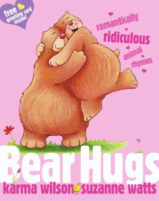 Bear Hugs Romantically Ridiculous Animal Rhymes