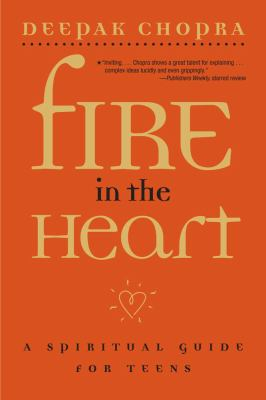 Fire in the Heart A Spiritual Guide for Teens