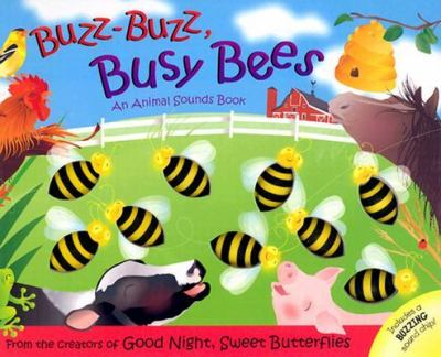 Buzz Buzz Busy Bees An Animal Sounds Book
