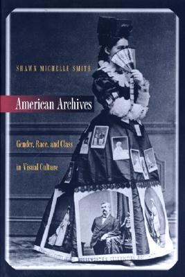 American Archives Gender, Race, and Class in Visual Culture