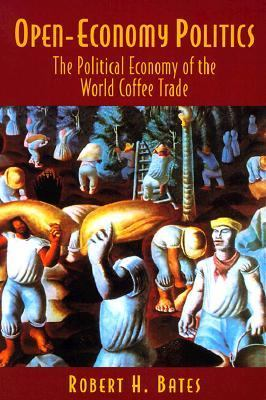 Open-Economy Politics The Political Economy of the World Coffee Trade