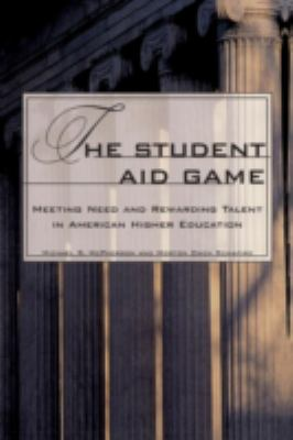 Student Aid Game Meeting Need and Rewarding Talent in American Higher Education