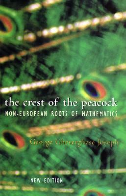 Crest of the Peacock The Non-European Roots of Mathematics