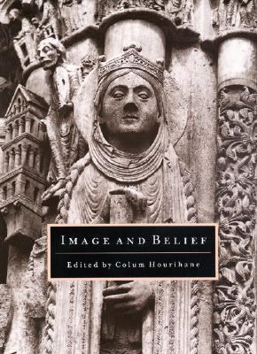 Image and Belief Studies in Celebration of the Eightieth Anniversary of the Index of Christian Art