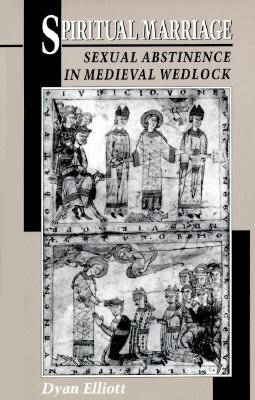 Spiritual Marriage Sexual Abstinence in Medieval Wedlock