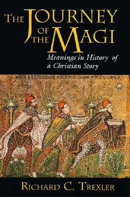 Journey of the Magi Meanings in History of a Christian Story