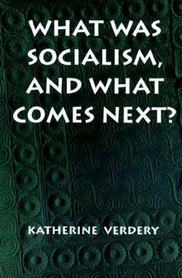 What Was Socialism, and What Comes Next?