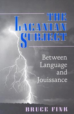 Lacanian Subject Between Language and Jouissance