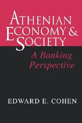 Athenian Economy and Society A Banking Perspective